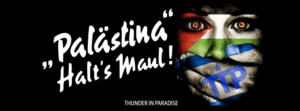 »Palästina« Halt's Maul!